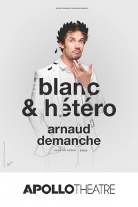 Arnaud Demanche : Blanc & hétéro à l'Apollo Théâtre