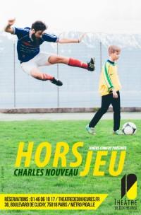 Charles Nouveau : Hors-Jeu au Théâtre de Dix Heures