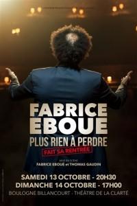 Fabrice Éboué : Plus rien à perdre au Théâtre de la Clarté