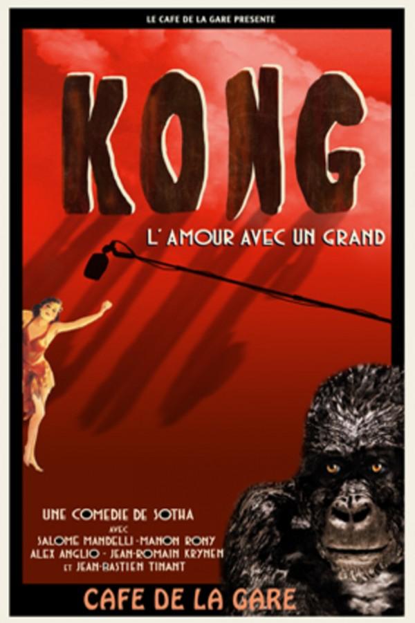 Kong : l'amour avec un grand au Café de la Gare