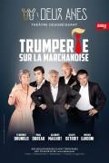 Trumperie sur la marchandise au Théâtre des Deux Ânes