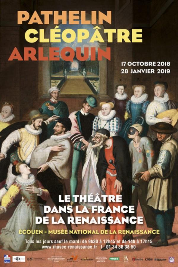 Pathelin, Cléopâtre, Arlequin : Le théâtre dans la France de la Renaissance au Château d'Écouen