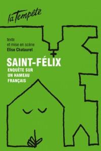 Saint-Félix au Théâtre de la Tempête