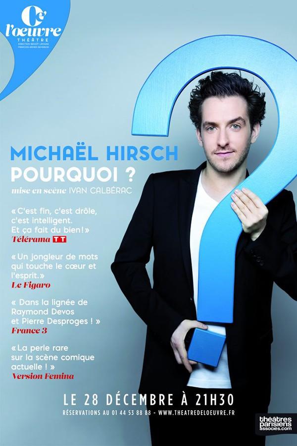 Michaël Hirsch : Pourquoi ? au Théâtre de l'Œuvre