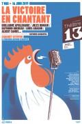 La Victoire en chantant au Théâtre 13