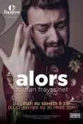 Roman Frayssinet : Alors au Théâtre de l'Œuvre