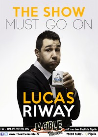 Lucas Riway : The Show must go on à La Cible