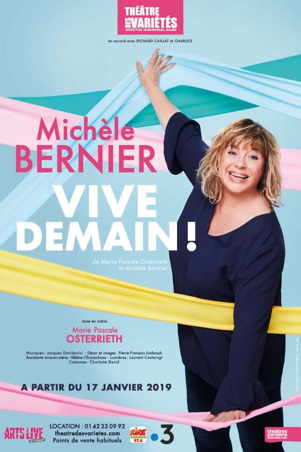 Michèle Bernier : Vive demain ! au Théâtre des Variétés