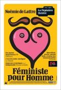Noémie de Lattre : Féministe pour homme au Théâtre La Pépinière - Affiche
