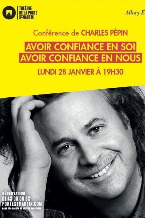 Conférence de Charles Pépin : Avoir confiance en soi, avoir confiance en nous au Théâtre de la Porte Saint-Martin