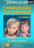5 minutes de plaisir, 30 ans d'emmerdes : Les Marmots au Théâtre Edgar