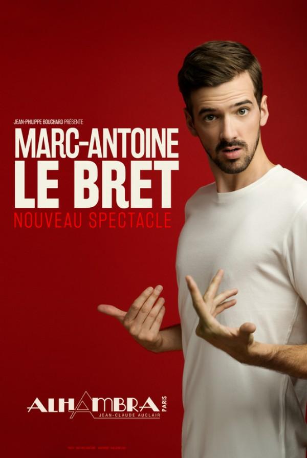 Marc-Antoine Le Bret : Nouveau spectacle à l'Alhambra