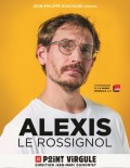 Alexis Le Rossignol au Point Virgule