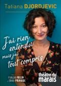 Tatiana : J'ai rien entendu mais j'ai tout compris au Théâtre du Marais