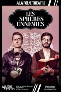 Les Sphères ennemies à la Folie Théâtre