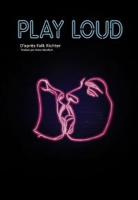 Play Loud au Théâtre Pixel