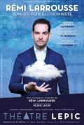 Rémi Larrousse : Songes d'un illusionniste au Théâtre Lepic