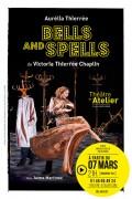 Bells and Spells au Théâtre de l'Atelier