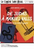 De Judas à Manuel Valls, histoire(s) du centre-gauche à la Comédie Saint-Michel