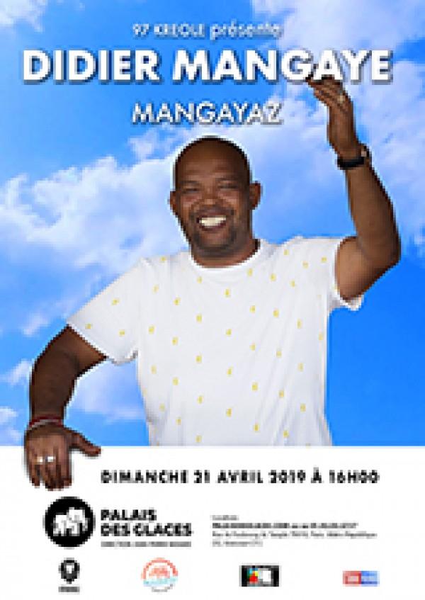 Didier Mangaye : Mangayaz au Palais des Glaces