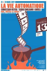 La Vie automatique au Théâtre 13