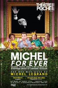 Michel For Ever au Théâtre de Poche-Montparnasse