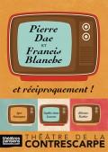 Pierre Dac et Francis Blanche… et réciproquement ! au Théâtre de la Contrescarpe