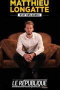 Matthieu Longatte : État des gueux au Théâtre Le République