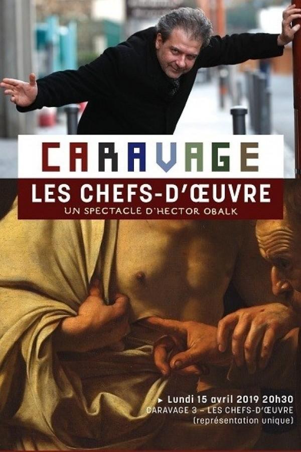 Caravage - Les Chefs-d'œuvre au Théâtre de l'Atelier