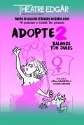 Adopte 2 - #Balance ton Jules au Théâtre Edgar