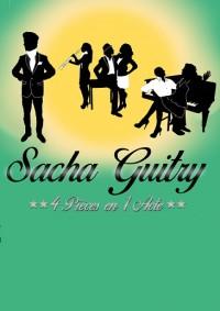 Sacha Guitry : 4 pièces en 1 acte à la Comédie Nation