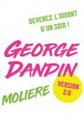 George Dandin - Version 2.0 au Théâtre des Blancs Manteaux
