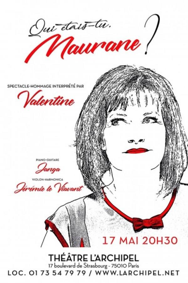 Valentine : Qui étais-tu Maurane ? à L'Archipel