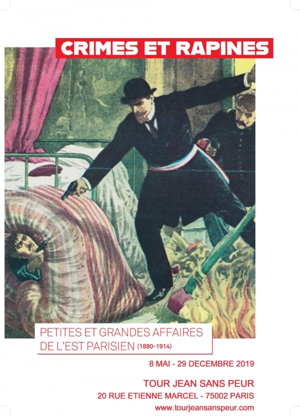 Crimes et rapines - Petites et grandes affaires criminelles de l'Est parisien (1880-1914) à la Tour Jean sans Peur