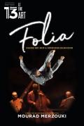 Folia - Mourad Merzouki au 13ème Art