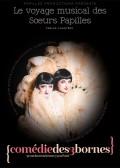Le Voyage musical des Sœurs Papilles à la Comédie des Trois Bornes