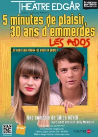 5 minutes de plaisir, 30 ans d'emmerdes : Les Ados au Théâtre Edgar
