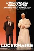 L'Incroyable Rencontre, Antoine Vitez-Jean-Paul II au Théâtre du Lucernaire