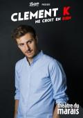 Clément K ne croit en rien au Théâtre du Marais