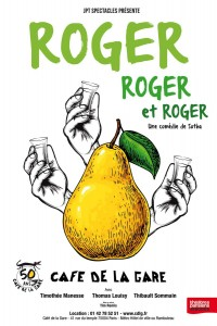 Roger, Roger et Roger au Café de la Gare