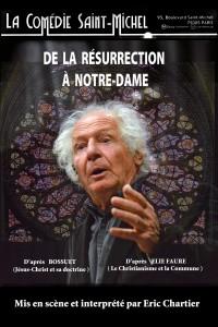 De la Résurrection à Notre-Dame à la Comédie Saint-Michel