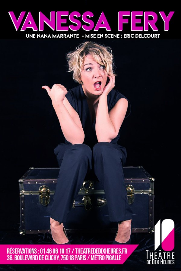 Vanessa Fery : Une nana marrante au Théâtre de Dix Heures