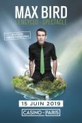 Max Bird : L'encyclo-spectacle au Casino de Paris