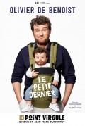 Olivier de Benoist : Le Petit Dernier au Point Virgule