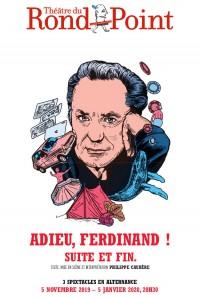 Adieu Ferdinand ! Suite et fin au Théâtre du Rond-Point