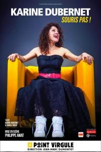Karine Dubernet : Souris pas ! au Point Virgule