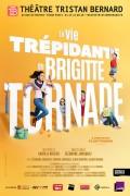 La Vie trépidante de Brigitte Tornade au Théâtre Tristan-Bernard