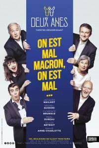 On est mal Macron, on est mal… au Théâtre des Deux Ânes
