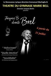 Jacques B. chante Brel au Théâtre du Gymnase