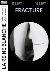 Fracture au Théâtre de la Reine Blanche